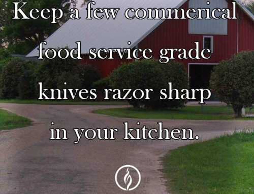 KEEP A FEW COMMERICAL KNIVES IN YOUR KITCHEN